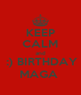 KEEP CALM and  :) BIRTHDAY MAGA  - Personalised Poster A4 size
