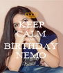 KEEP CALM AND BİRTHDAY NEMO - Personalised Poster A4 size