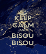 KEEP CALM AND BISOU BISOU - Personalised Poster A4 size