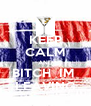 KEEP CALM AND BITCH  IM  LEAVING - Personalised Poster A4 size