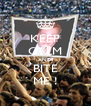 KEEP CALM AND BITE ME ! - Personalised Poster A4 size