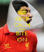 KEEP CALM AND BITE ON - Personalised Poster A4 size