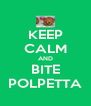 KEEP CALM AND BITE POLPETTA - Personalised Poster A4 size