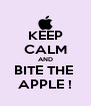 KEEP CALM AND BITE THE  APPLE ! - Personalised Poster A4 size