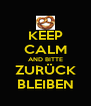 KEEP CALM AND BITTE ZURÜCK BLEIBEN - Personalised Poster A4 size