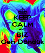 KEEP CALM AND BİZ Geri Döndük - Personalised Poster A4 size