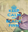 KEEP CALM AND BLACK FINN - Personalised Poster A4 size