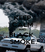 KEEP CALM AND BLACK  SMOKE - Personalised Poster A4 size