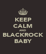 KEEP CALM AND BLACKROCK BABY - Personalised Poster A4 size