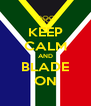 KEEP CALM AND BLADE ON - Personalised Poster A4 size