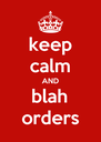keep calm AND blah orders - Personalised Poster A4 size