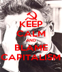 KEEP CALM AND BLAME CAPITALISM - Personalised Poster A4 size