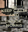 KEEP CALM AND BLAME CHUCK  NORRIS - Personalised Poster A4 size