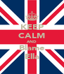KEEP CALM AND Blame Ella - Personalised Poster A4 size