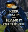 KEEP CALM AND BLAME IT ON TUCKER - Personalised Poster A4 size