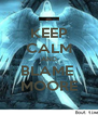 KEEP CALM AND BLAME  MOORE - Personalised Poster A4 size