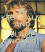 KEEP CALM  AND  BLAME NORRIS - Personalised Poster A4 size