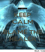 KEEP CALM AND BLAME THE HEALER - Personalised Poster A4 size
