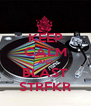 KEEP CALM AND BLAST STRFKR - Personalised Poster A4 size