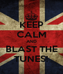 KEEP CALM AND BLAST THE TUNES! - Personalised Poster A4 size