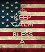 KEEP CALM AND BLESS A - Personalised Poster A4 size