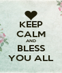 KEEP CALM AND BLESS YOU ALL - Personalised Poster A4 size