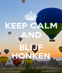 KEEP CALM AND  BLIJF HONKEN - Personalised Poster A4 size