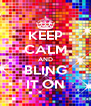 KEEP CALM AND BLING IT ON - Personalised Poster A4 size