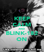 KEEP CALM AND BLINK-182 ON - Personalised Poster A4 size