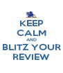 KEEP CALM AND BLITZ YOUR REVIEW - Personalised Poster A4 size