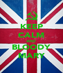 KEEP CALM AND BLOODY MARY - Personalised Poster A4 size