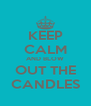 KEEP CALM AND BLOW OUT THE CANDLES - Personalised Poster A4 size