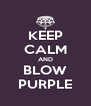 KEEP CALM AND BLOW PURPLE - Personalised Poster A4 size