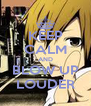 KEEP CALM AND BLOW UP LOUDER - Personalised Poster A4 size