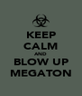 KEEP CALM AND BLOW UP MEGATON - Personalised Poster A4 size