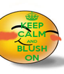 KEEP CALM AND BLUSH ON - Personalised Poster A4 size