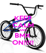 KEEP CALM AND BMX ON!!!!! - Personalised Poster A4 size