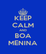 KEEP CALM AND BOA MENINA - Personalised Poster A4 size