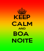KEEP CALM AND BOA  NOITE - Personalised Poster A4 size