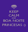 KEEP CALM AND BOA NOITE PRINCESAS :) - Personalised Poster A4 size