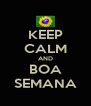 KEEP CALM AND BOA SEMANA - Personalised Poster A4 size
