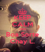KEEP CALM AND Boa Sorte Chay L. - Personalised Poster A4 size