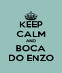 KEEP CALM AND BOCA DO ENZO - Personalised Poster A4 size