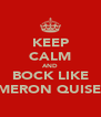 KEEP CALM AND BOCK LIKE CAMERON QUISENG - Personalised Poster A4 size