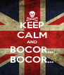 KEEP CALM AND BOCOR... BOCOR... - Personalised Poster A4 size