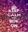 KEEP CALM AND BOK ON - Personalised Poster A4 size