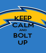 KEEP CALM AND BOLT UP - Personalised Poster A4 size