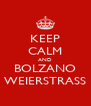 KEEP CALM AND BOLZANO WEIERSTRASS - Personalised Poster A4 size