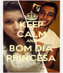 KEEP CALM AND BOM DIA PRINCESA - Personalised Poster A4 size