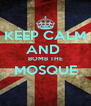 KEEP CALM AND  BOMB THE MOSQUE  - Personalised Poster A4 size